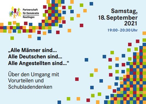"""Flyer der Veranstaltung: Samstag, 18 September 2021, 19:00 - 20:30, """"Alle Männer sind... Alle Deutschen sind... Alle Angestellten sind..."""" Über den Umgang mit Vorurteilen und Schubladendenken"""" Der Flyer enthält das Logo der Partnerschaft für Demokratie   Reutlingen"""